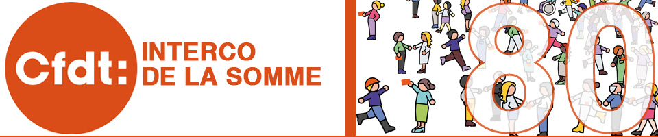 CFDT – INTERCO 80 SOMME - S'engager pour chacun, agir pour tous !